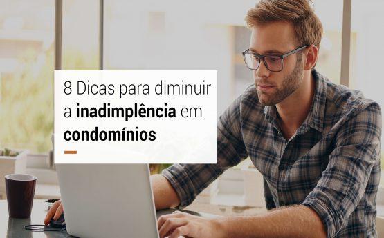 Confira 8 dicas para diminuir a inadimplência em condomínio